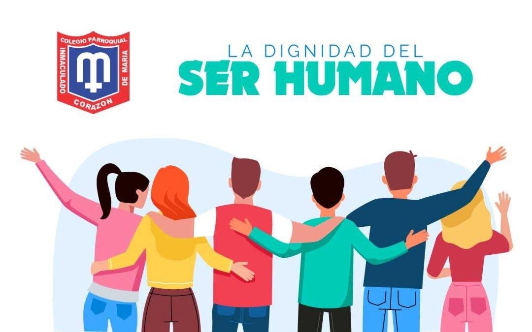 La Dignidad del Ser Humano